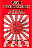 War in the Pacific:: The Classified Report of Admiral Thomas C. Hart