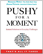Pushy For a Moment - Instant Solutions to Everyday Challenges