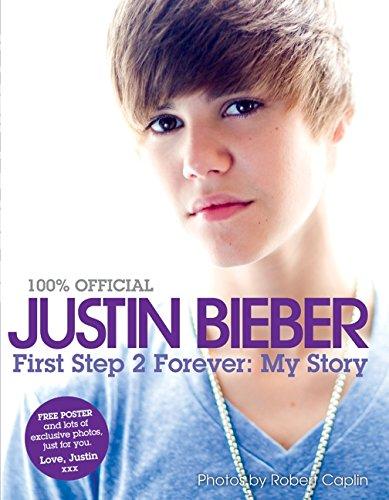 Justin Bieber First Step 2 Forever 100 Official Justin Bieber