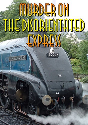 Murder on the Disorientated Express - Murder Mystery Game for 10 people (Grown Up Party Themes)