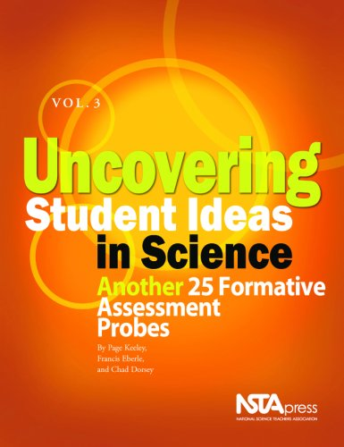 Uncovering Student Ideas in Science, Volume 3: Another 25 Formative Assessment Probes