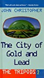 The City of Gold and Lead, John Christopher, 0756958776