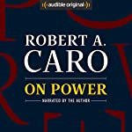 On Power | Robert A. Caro