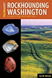img - for Rockhounding Washington: A Guide to the State's Best Sites (Rockhounding Series) book / textbook / text book