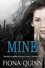 Mine: A Kate Hamilton Mystery (Kate Hamilton Mysteries Book 1)