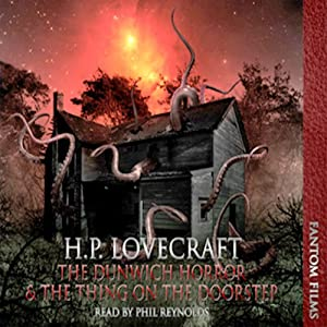 The Dunwitch Horror & The Thing at the Doorstep Hörbuch
