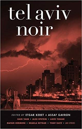 Image result for Tel Aviv noir /edited by Etgar Keret and Assaf Gavron ; translated by Yardenne Greenspan