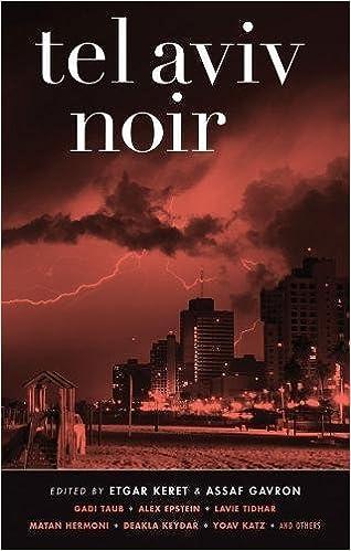 Image result for Tel Aviv noir /edited by Etgar Keret and Assaf Gavron ; translated by Yardenne Greenspan