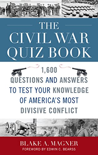 The Civil War Quiz Book: 1,600 Questions and Answers to Test Your Knowledge of America's Most Divisive Conflict -