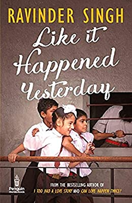 Ravinder Singh Books List : Like it Happened Yesterday