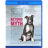 Beyond the Myth: A Film About Pit Bulls & Breed