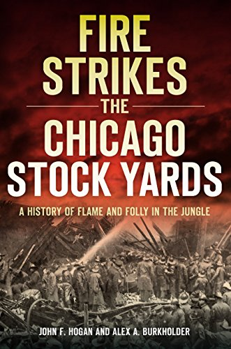 - Fire Strikes the Chicago Stock Yards: A History of Flame and Folly in the Jungle (Disaster)