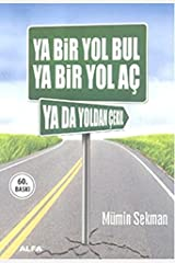 Ya Bir Yol Bul Ya Bir Yol Aç Ya da Yoldan Çekil (Turkish Edition) Paperback