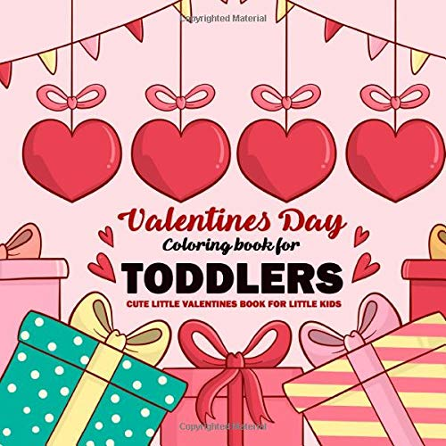 - Valentines Day Coloring Book For Toddlers : Cute Little Valentines Book For Little  Kids: Preschool Pre-K, Kindergarten, Age 1-3 Coloring Pages, One & More  (Valentines Day Books For Toddlers): Hub, Smart