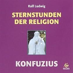 Konfuzius. Sternstunden der Religion