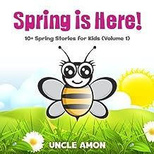 Spring is Here! (Books for Kids - Bedtime Stories for Kids): 10+ Spring Stories for Kids (Spring Books for Children)