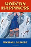 Modern Happiness, Michael Gilbert, 0615609198
