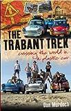 Trabant Trek: Crossing the World in a Plastic Car