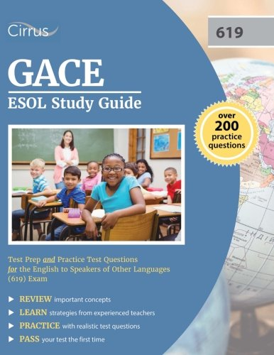 GACE ESOL Study Guide: Test Prep and Practice Test Questions for the English to Speakers of Other Languages (619) Exam