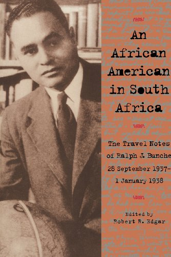 An African American in South Africa: The Travel Notes of Ralph J. Bunche, 28 September 1937–1 January - Africa Edgars South