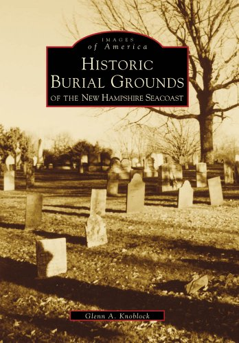 Books : Historic Burial Grounds of the New Hampshire Seacoast (Images of America)