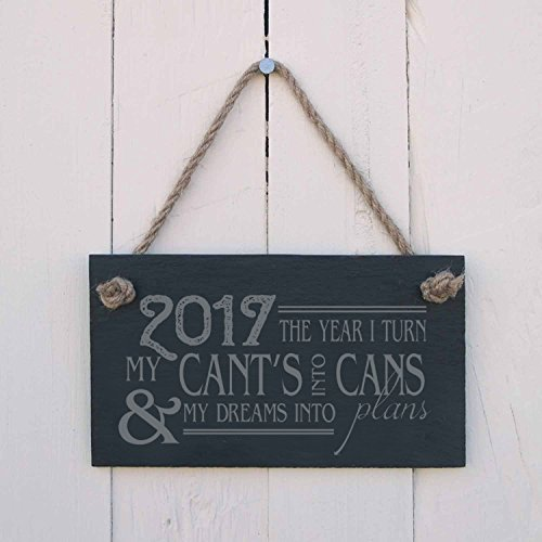hanging-SIGN 2017 the year I turn my cants into cans & my dreams into plans - a fun present for a graduation or school leavers