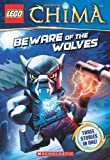 LEGO Legends of Chima: Beware of the Wolves (Chapter Book #2)
