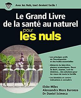 Amazon Com Le Grand Livre De La Sante Au Naturel Pour Les