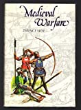 Medieval Warfare, Terence Wise, 0803853793