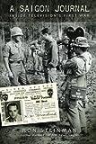 img - for A Saigon Journal: Inside Television's First War book / textbook / text book