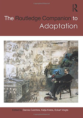 The Routledge Companion to Adaptation (Routledge Companions)