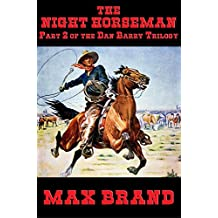 The Night Horseman: Part 2 of the Dan Barry Trilogy