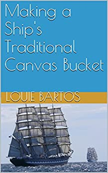 Making a Ship's Traditional Canvas Bucket