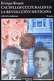 Caudillos Culturales en la Revolución Mexicana, Enrique Krauze, 9687723823