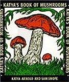Katya's Book of Mushrooms, Katya R. Arnold, 0805041362