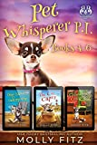 Pet Whisperer P.I. Books 4-6 Special Boxed Edition (Molly Fitz Collections Book 2)