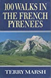 One-Hundred Walks in the French Pyrenees, Terry Marsh, 0340515171