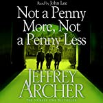 Not a Penny More, Not a Penny Less | Jeffrey Archer