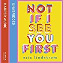 Not If I See You First Audiobook by Eric Lindstrom Narrated by Kathryn Griffiths