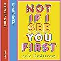 Not If I See You First Hörbuch von Eric Lindstrom Gesprochen von: Kathryn Griffiths