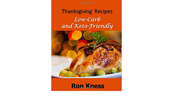 Thanksgiving Recipes: Low-Carb and Keto-Friendly: Amazon.es ...