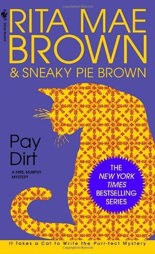 Pay Dirt: A Mrs. Murphy Mystery