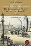 The First Jews in North America : The Extraordinary Story of the Hart Family, 1760-1860, Vaugeois, Denis, 1926824091