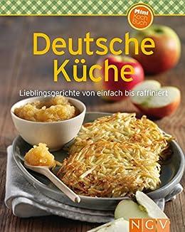 Deutsche Küche: Lieblingsgerichte von einfach bis raffiniert ...