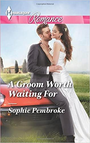 Book A Groom Worth Waiting For (Harlequin Romance) by Sophie Pembroke (2014-08-05)