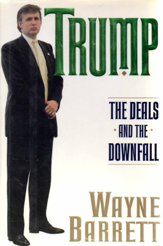 Trump The Deals And The Downfall Book By Wayne Barrett