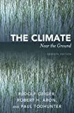 The Climate near the Ground, Geiger, Rudolf and Aron, Robert H., 0742555607