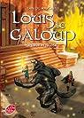 Louis le Galoup, Tome 5 : Le coeur de Tolosa par Marcastel