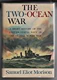 world war two a short history - The Two-Ocean War-A Short History of the United States Navy in the Second World War