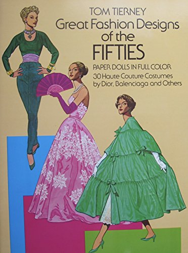 Tom Tierney GREAT FASHION DESIGNS of The FIFTIES PAPER DOLLS BOOK (UNCUT) in Full COLOR w 2 Card Stock CUT-Out DOLLS & 30 Haute Couture COSTUMES by Dior, Balenciaga & More (1985) by Unknown
